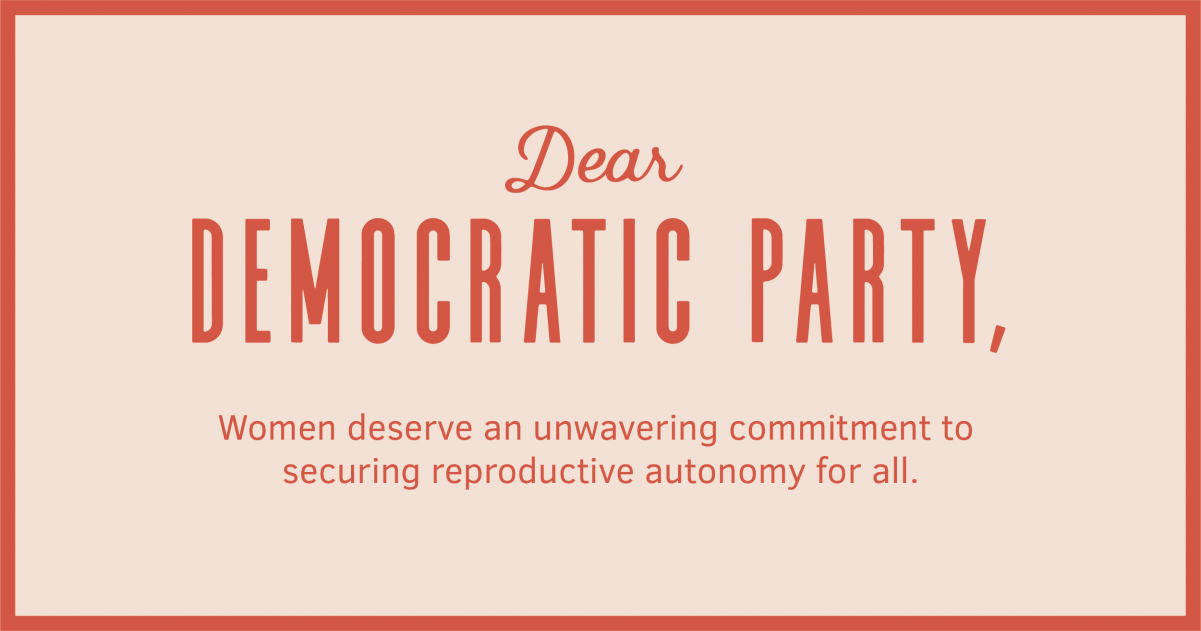 Dear Democratic Party: Abortion Is a Priority, Not a Bargaining ...