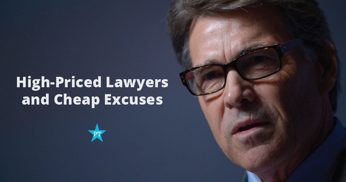 Rick Perry's Legal Team: High-Priced Lawyers and Cheap Excuses