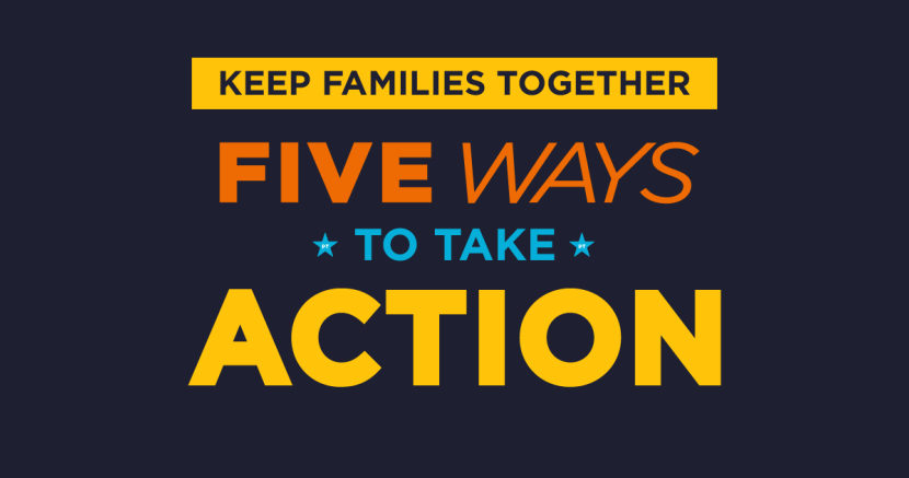 Take Action: 5 Ways to Fight Family Separation