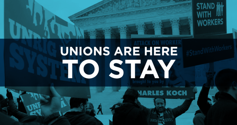 Unions Are Here to Stay