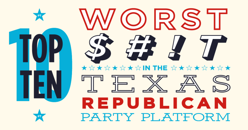 Top 10 Worst Sh In The Texas Republican Party Platform