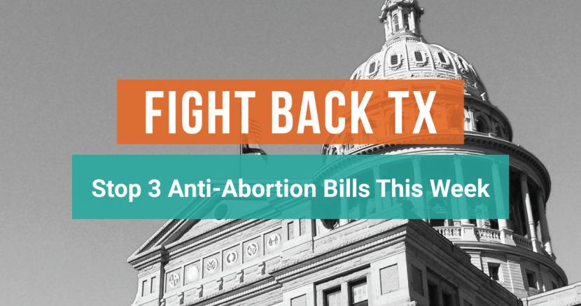 BREAKING: 3 Anti-Abortion Bills Set for Texas Senate Hearing Wednesday