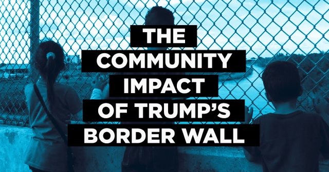 Community Impact - Border Wall