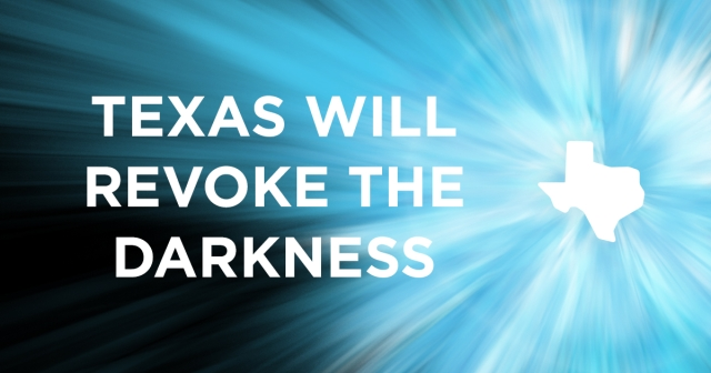 Texas Will Revoke The Darkness