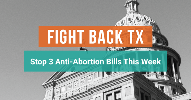 BREAKING: 3 Anti-Abortion Bills Set for Texas Senate Hearing Wednesday